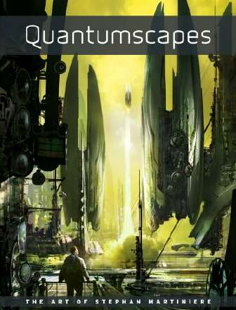 Quantumscapes - The Art of Stephan Martiniere